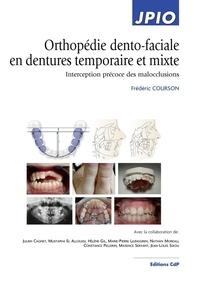 Frédéric Courson - Orthopédie dento-faciale en dentures temporaire et mixte - Interception précoce des malocclusions.