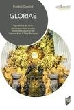Frédéric Cousinié - Gloriae - Figurabilité du divin, esthétique de la lumière et dématérialisation de l'oeuvre d'art à l'âge Baroque.