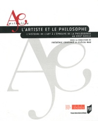 Frédéric Cousinié et Clélia Nau - L'artiste et le philosophe - L'histoire de l'art à l'épreuve de la philosophie au XVIIe siècle.