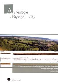 Frédéric Cruz - L'environnement du site princier de Vix (Côte-d'Or) au Premier âge du Fer.
