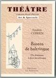 Frédéric Cyprien - Bastos de Baltringue - Dix dialogues à deux personnages.