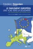 Frédéric Daerden - Le parlement européen. Une voie vers la solidarité.