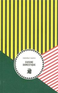 Frédéric Danos - Cuisine domestique.