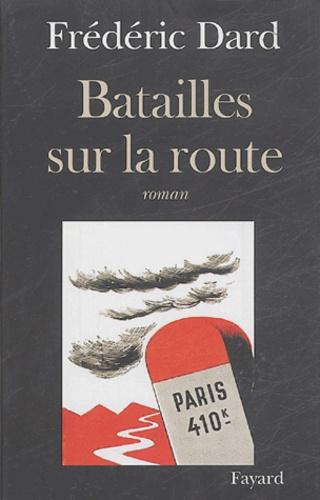 Frédéric Dard - Batailles sur la route.