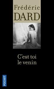 Frédéric Dard - C'est toi le venin.