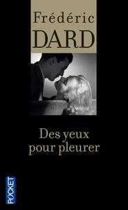 Frédéric Dard - Des yeux pour pleurer.
