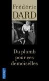 Frédéric Dard - Du plomb pour ces demoiselles.