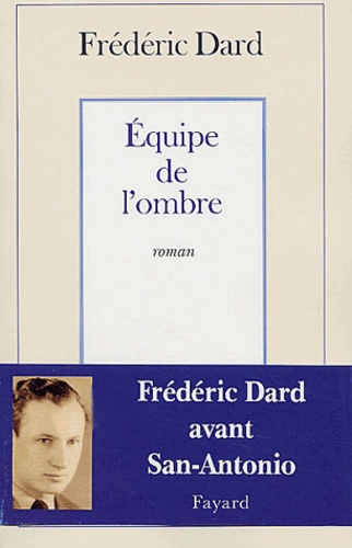 Frédéric Dard - Equipe de l'ombre.