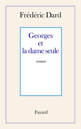 Frédéric Dard - Georges et la dame seule.
