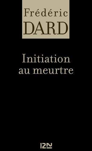 Frédéric Dard - PDT VIRTUELFNO  : Initiation au meurtre.