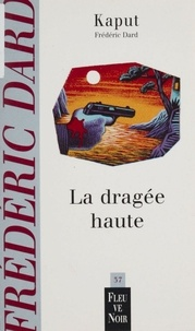 Frédéric Dard - La dragée haute.