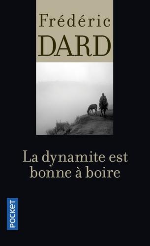 Frédéric Dard - La dynamite est bonne à boire.