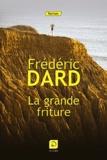 Frédéric Dard - La grande friture.