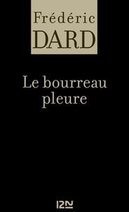 Frédéric Dard - FREDERIC DARD  : Le bourreau pleure.