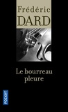 Frédéric Dard - Le bourreau pleure.