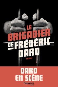 Frédéric Dard - Le brigadier de Frédéric Dard.