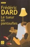 Frédéric Dard - Le tueur en pantoufles.