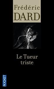 Frédéric Dard - Le tueur triste.