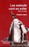 Frédéric Dard - Les salauds vont en enfer - Pièce en 2 actes.