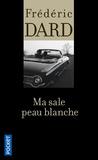 Frédéric Dard - Ma sale peau blanche.