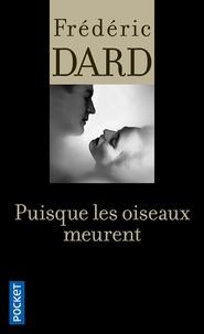 Frédéric Dard - Puisque les oiseaux meurent.