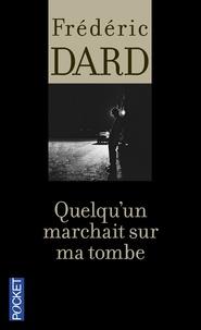 Frédéric Dard - Quelqu'un marchait sur ma tombe.