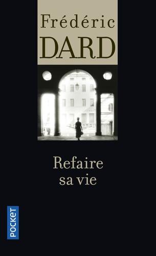 Frédéric Dard - Refaire sa vie.