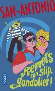 Frédéric Dard - Remets ton slip, gondolier.