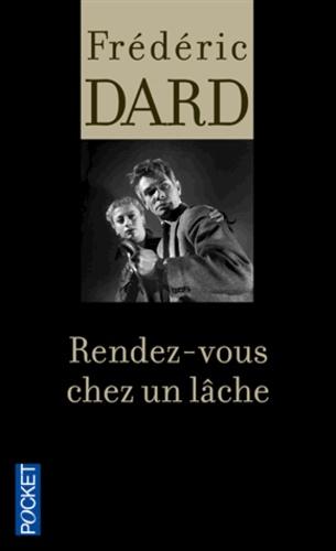 Frédéric Dard - Rendez-vous chez un lâche.