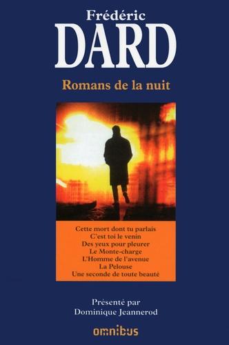 Frédéric Dard - Romans de la nuit - Cette mort dont tu parlais ; C'est toi le venin ; Des yeux pour pleurer ; Le Monte-charge ; L'Homme de l'avenue ; La Pelouse ; Une seconde de toute beauté.