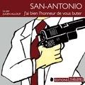 Frédéric Dard et Julien Allouf - San-Antonio : J'ai bien l'honneur de vous buter.