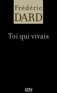 Frédéric Dard - FREDERIC DARD  : Toi qui vivais.
