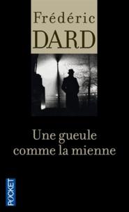 Frédéric Dard - Une gueule comme la mienne.