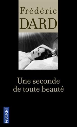 Frédéric Dard - Une seconde de toute beauté.