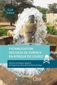 Frédéric David et Khadim Diop - Potabilisation des eaux de surface en Afrique de l'Ouest - Solutions techniques adaptées de l'expérience de la vallée du fleuve Sénégal.