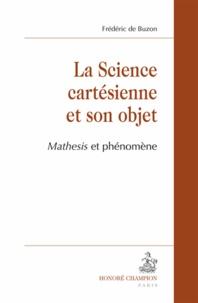 La science cartésienne et son objet : Mathesis et phénomène.pdf