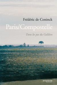 Frédéric De Coninck - Paris/Compostelle - Dans le pas d'un Galiléen.
