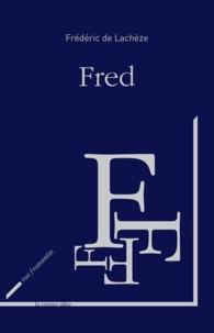 Frédéric de Lachèze - Fred.