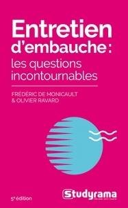 Frédéric de Monicault et Olivier Ravard - Entretien d'embauche - Les questions incontournables.