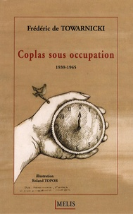 Frédéric de Towarnicki - Coplas sous occupation - 1939-1945.