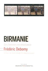 Frédéric Debomy - Birmanie - Des femmes en résistance.