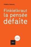 Frédéric Debomy - Finkielkraut, la pensée défaite.