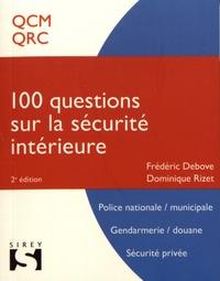 Frédéric Debove et Dominique Rizet - 100 questions sur la sécurité intérieure.