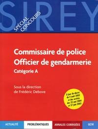 Frédéric Debove - Commissaire de police, Officier de gendarmerie - Catégorie A.