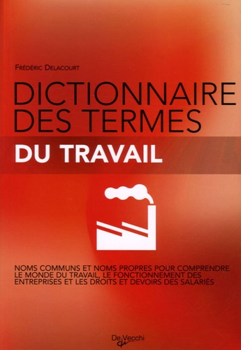 Frédéric Delacourt - Dictionnaire des termes du travail.