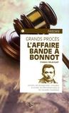 Frédéric Delacourt - L'Affaire Bande à Bonnot.