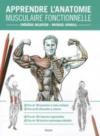 Frédéric Delavier et Michael Gundill - Apprendre l'anatomie musculaire fonctionnelle.