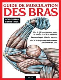 Frédéric Delavier et Michael Gundill - Guide de musculation des bras.