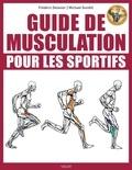 Frédéric Delavier et Michael Gundill - Guide de musculation pour les sportifs.