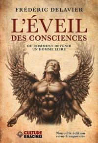 Frédéric Delavier - L'éveil des consciences ou comment devenir un homme libre.